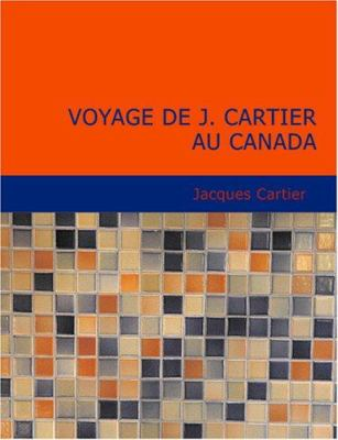 Voyage de J. Cartier Au Canada 9781434630872