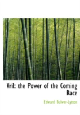 Vril: The Power of the Coming Race 9781434697264