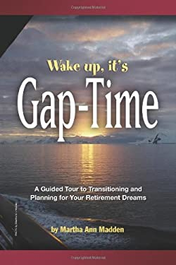Wake Up, It's Gap-Time 9781436335614