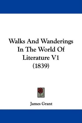 Walks and Wanderings in the World of Literature V1 (1839)