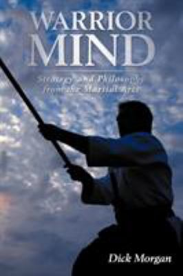 Warrior Mind: Strategy and Philosophy from the Martial Arts 9781438930480