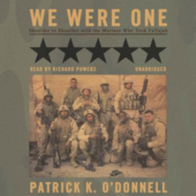 We Were One: Shoulder to Shoulder with the Marines Who Took Fallujah 9781433201424