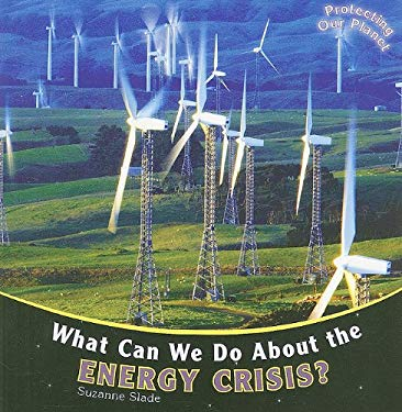 What Can We Do about the Energy Crisis? 9781435824812