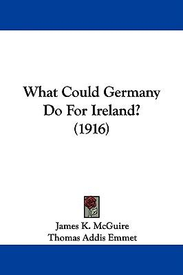 What Could Germany Do for Ireland? (1916)