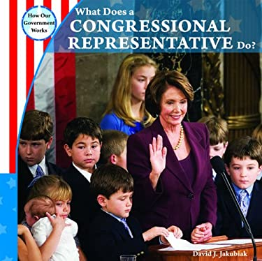 What Does a Congressional Representative Do? 9781435893627