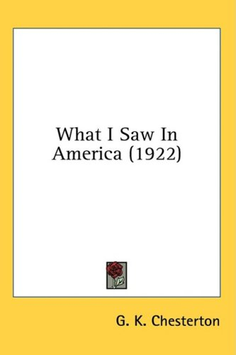 What I Saw in America (1922) 9781436525923