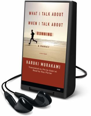 What I Talk about When I Talk about Running [With Earbuds]