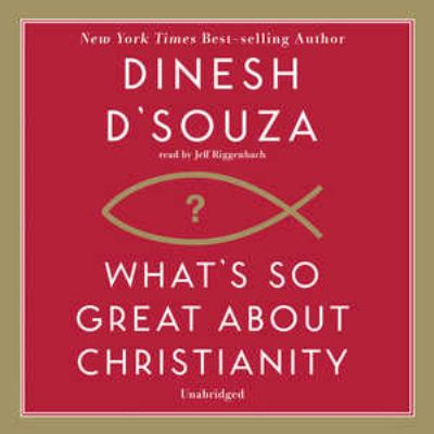 What's So Great about Christianity 9781433204647