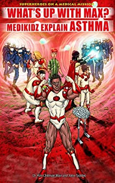 What's Up with Max?: Medikidz Explain Asthma