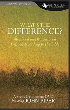 What's the Difference?: Manhood and Womanhood Defined According to the Bible 9781433507670