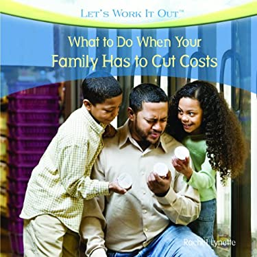 What to Do When Your Family Has to Cut Costs 9781435893405