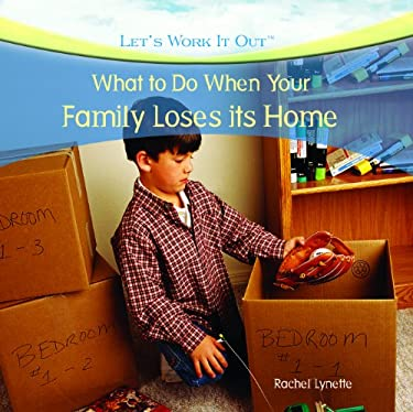 What to Do When Your Family Loses Its Home 9781435893399