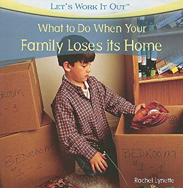 What to Do When Your Family Loses Its Home 9781435897663