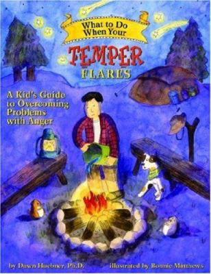 What to Do When Your Temper Flares: A Kid's Guide to Overcoming Problems with Anger 9781433801341