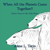When All the Planets Came Together!!: Easter Came to the Polar Bears 6540573