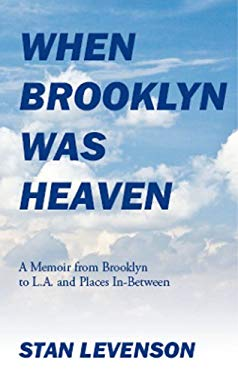 When Brooklyn Was Heaven: A Memoir from Brooklyn to L.A. and Places In-Between 9781432769956