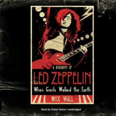 When Giants Walked the Earth: A Biography of Led Zeppelin 9781433297281