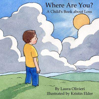 Where Are You: A Child's Book about Loss 9781435700918