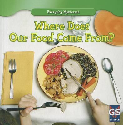 Where Does Our Food Come From? 9781433963193