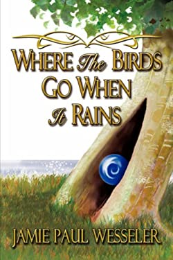 Where the Birds Go When It Rains