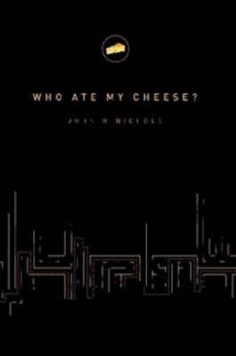 Who Ate My Cheese? 9781435712201