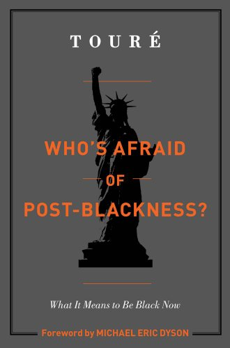 Who's Afraid of Post-Blackness?: What It Means to Be Black Now 9781439177556