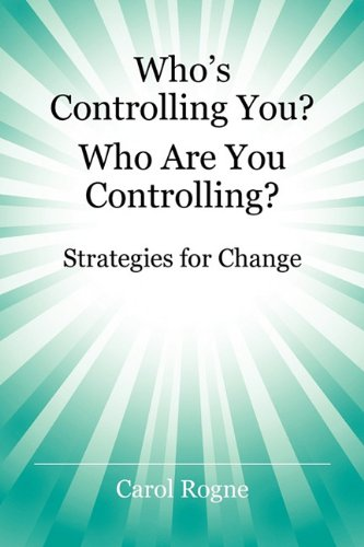 Who's Controlling You? Who Are You Controlling? - Strategies for Change 9781432763961