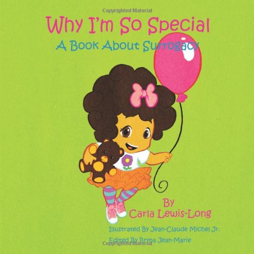 Why I'm So Special: A Book about Surrogacy 9781438996561