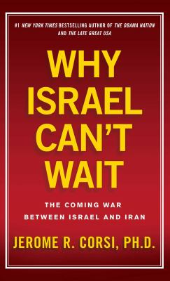 Why Israel Can't Wait: The Coming War Between Israel and Iran 9781439183014