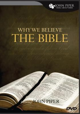Why We Believe the Bible 9781433507748