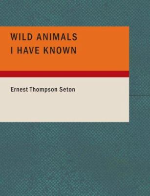 Wild Animals I Have Known 9781434676153