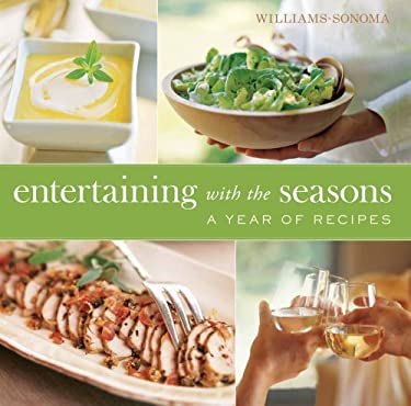 Entertaining with the Seasons: A Year of Recipes 9781439186862