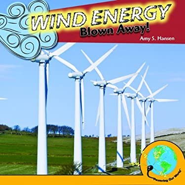 Wind Energy: Blown Away! 9781435893276