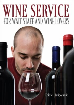 Wine Service for Wait Staff and Wine Lovers 9781432762469
