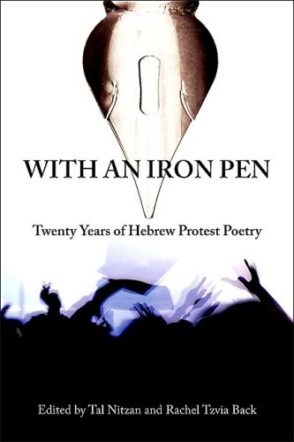 With an Iron Pen: Twenty Years of Hebrew Protest Poetry 9781438426488