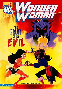 Wonder Woman: The Fruit of All Evil 9781434220172