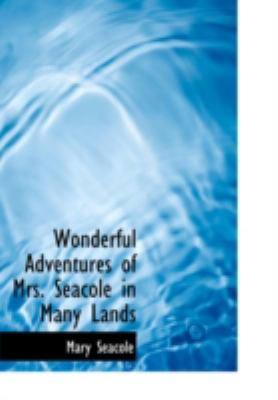 Wonderful Adventures of Mrs. Seacole in Many Lands 9781434693822