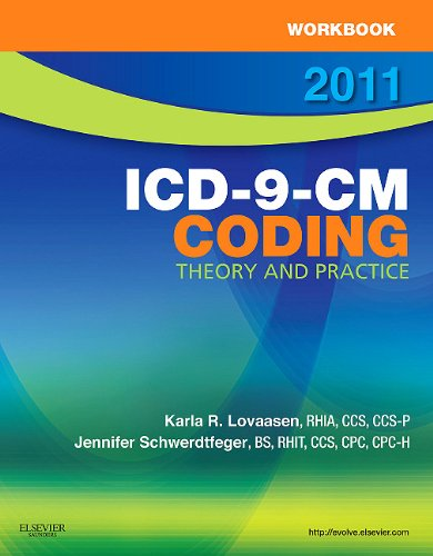 Workbook for ICD-9-CM Coding, 2011 Edition: Theory and Practice 9781437717792