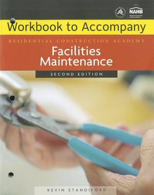 Facilities Maintenance Workbook to Accompany Residential Construction Academy 9781439057773