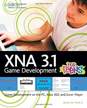 Xna 3.1 Game Development for Teens 9781435454385
