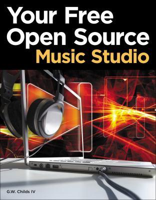 Your Free Open Source Music Studio 9781435458369