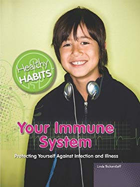 Your Immune System: Protecting Yourself Against Infection and Illness 9781435894426