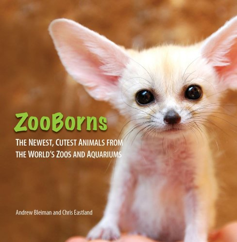 ZooBorns: The Newest, Cutest Animals from the World's Zoos and Aquariums 9781439195314