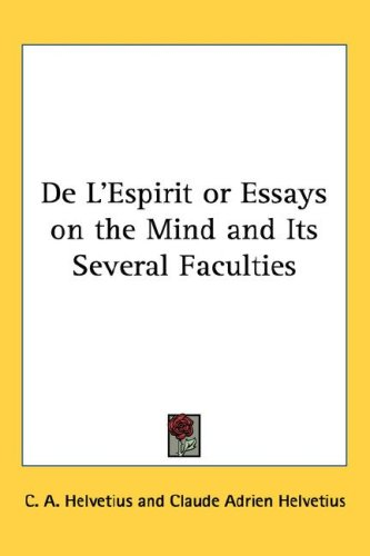 de L'Espirit or Essays on the Mind and Its Several Faculties 9781432624224