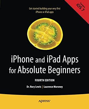 iPhone and iPad Apps for Absolute Beginners 9781430263616