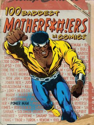 100 Baddest Mother F*#!ers in Comics 9781440230509
