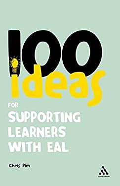 100 Ideas for Supporting Learners with EAL 9781441193568