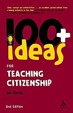 100+ Ideas for Teaching Citizenship 9781441185280