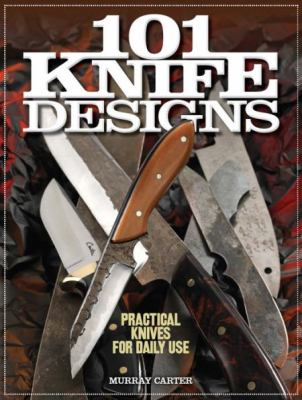 101 Knife Designs : Practical Knives for Daily Use