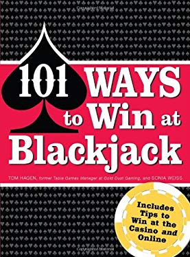101 Ways to Win at Blackjack: Includes Tips to Win at the Casino and Online 9781440500053